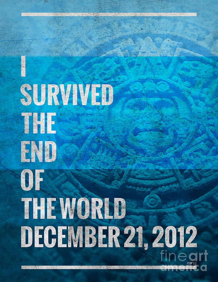 Graphic Design Digital Art - I Survived The End Of The World by Phil Perkins