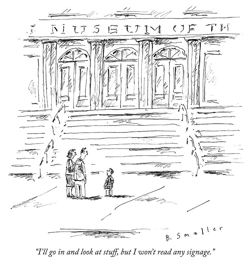Museum Drawing - I Will Look At Stuff by Barbara Smaller