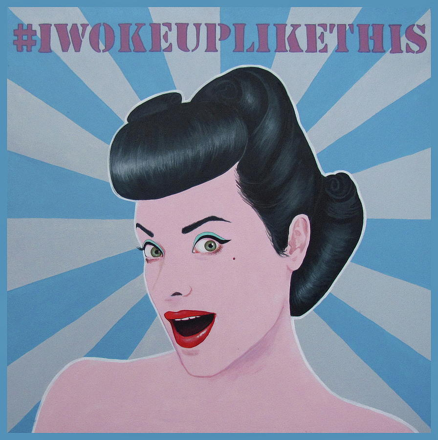 Instagram Painting - I Woke Up Like This by Jovana Kolic
