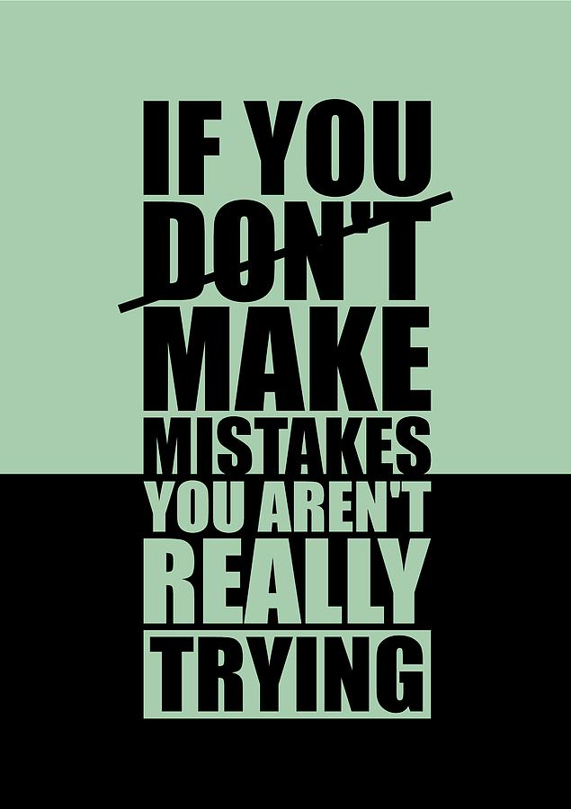 Gym Digital Art - If You Donot Make Mistakes You Arenot Really Trying Gym Motivational Quotes poster by Lab No 4