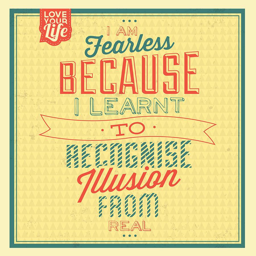 Motivation Digital Art - Im Fearless by Naxart Studio