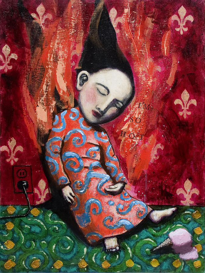 Funny Painting - Im So Hot by Pauline Lim