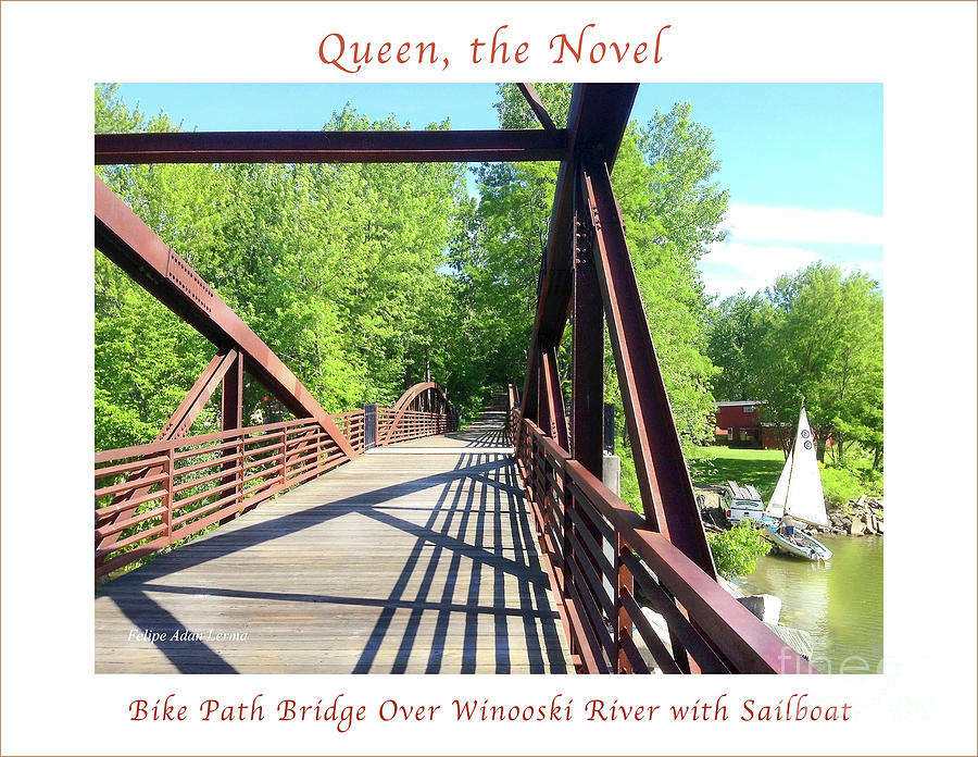 Thriller Photograph - Image Included In Queen The Novel - Bike Path Bridge Over Winooski River With Sailboat 22of74 Poster by Felipe Adan Lerma