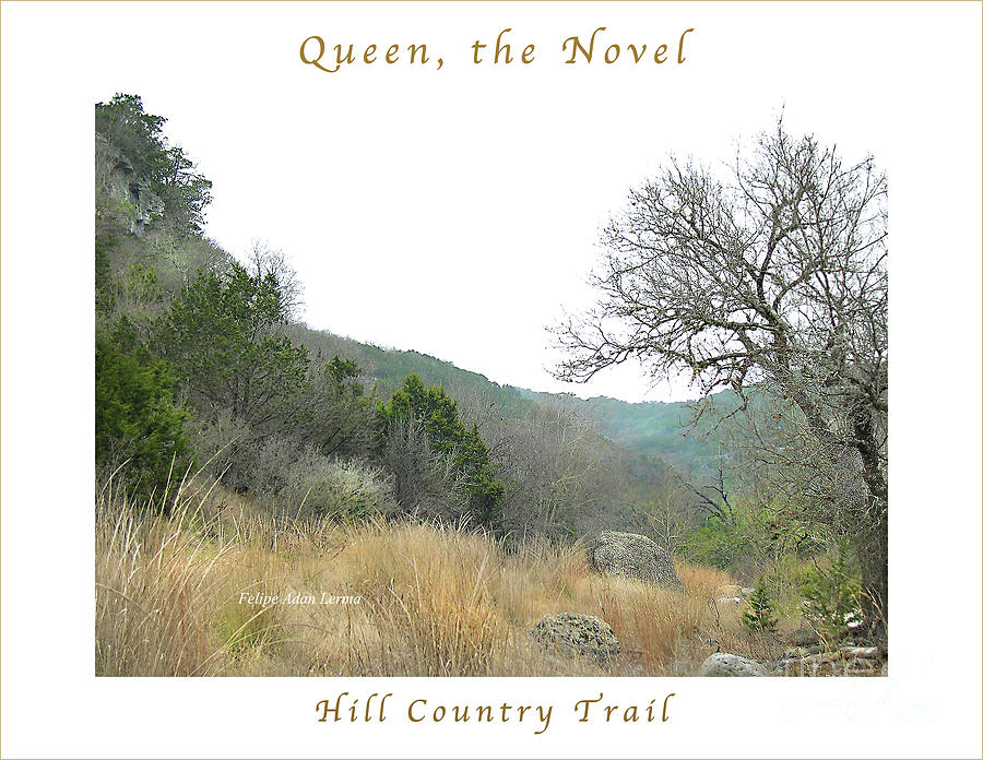 Novel Photograph - Image Included In Queen The Novel - Hill Country Trail Enhanced Poster by Felipe Adan Lerma
