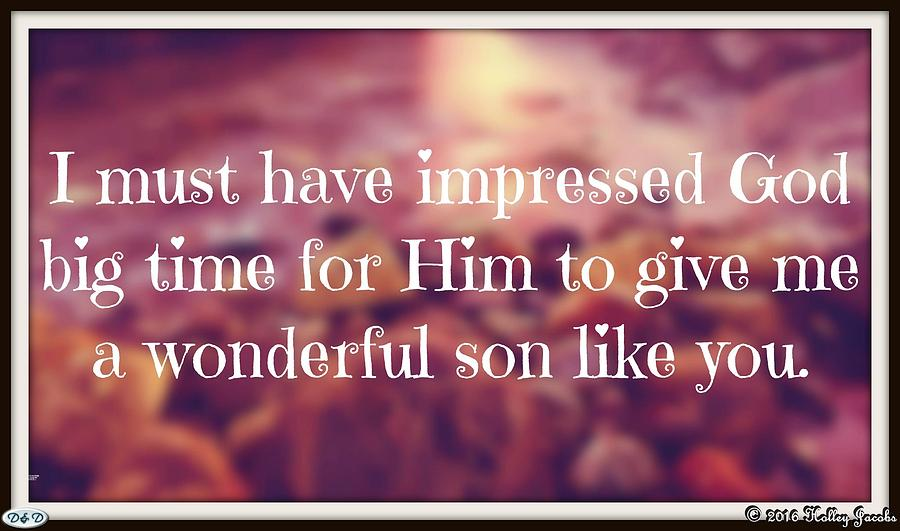 Son Photograph - Impressed God by Holley Jacobs