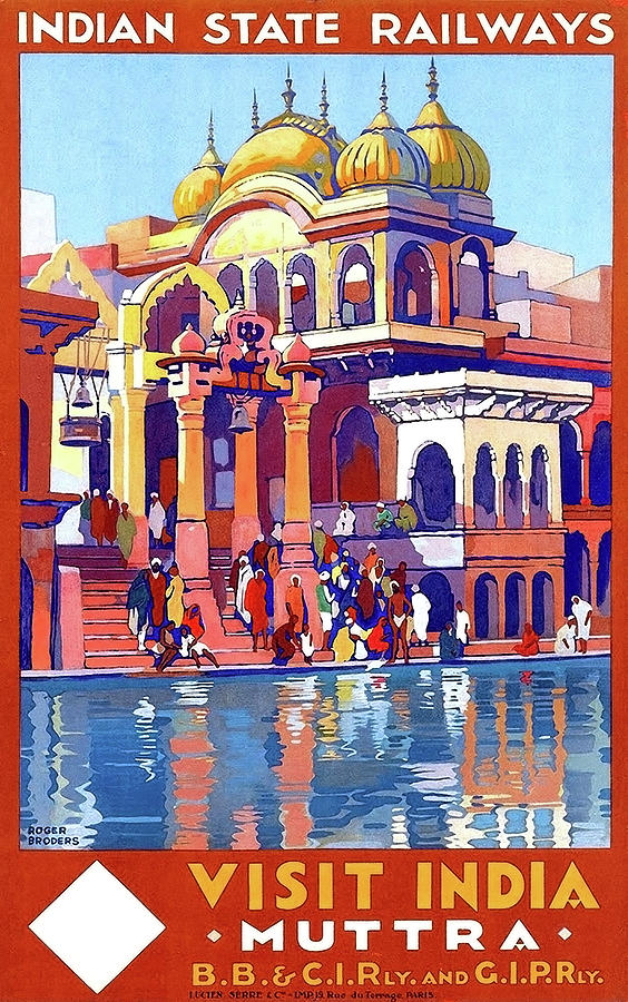India Painting - India, Indian State Railway Poster, Muttra by Long Shot