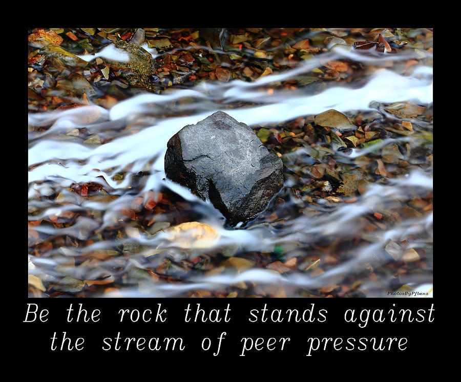 Inspirational Photograph - Inspirational-be The Rock by Brian Pflanz