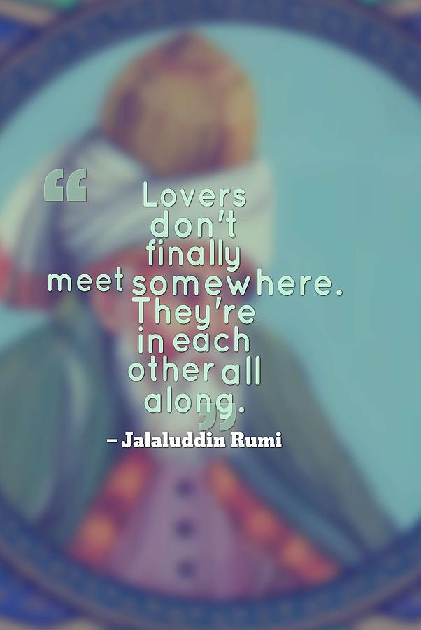 Inspirational Quotes Motivational Jalaluddin Rumi 9 By Celestial Images