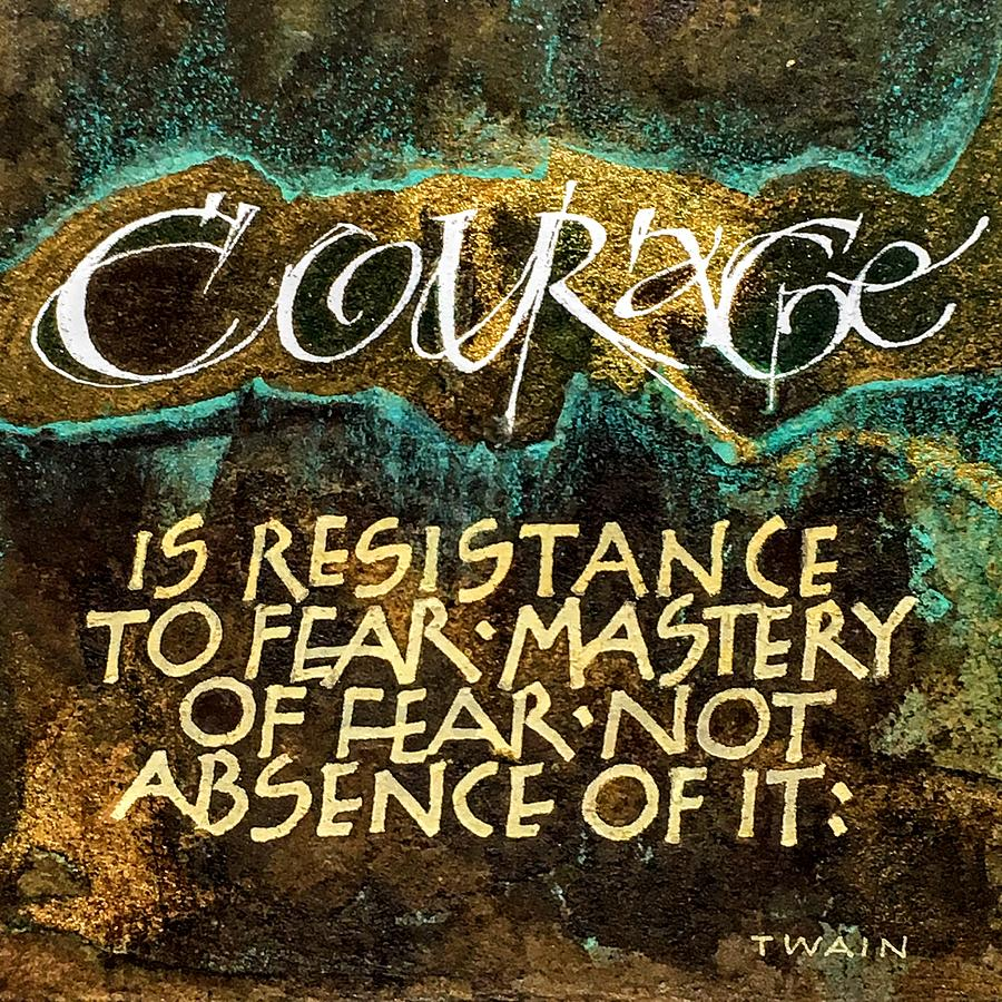 Calligraphy Painting - Inspirational Saying Courage by Sally Wightkin