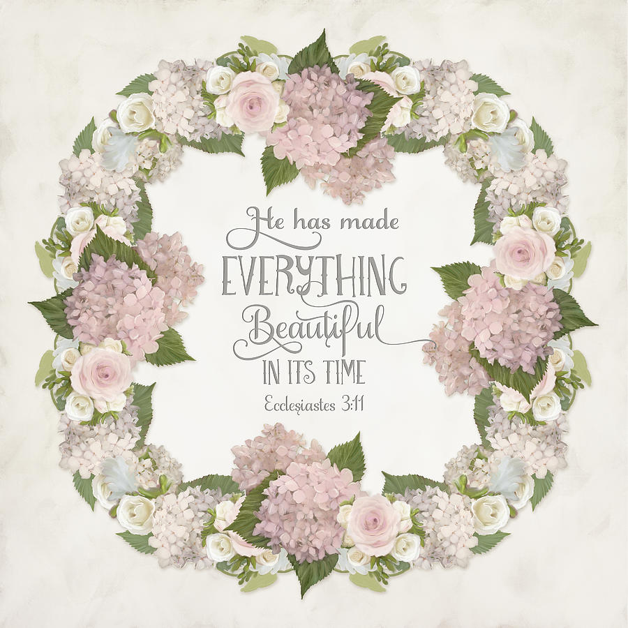 Hydrangea Flowers Painting - Inspirational Scripture - Everything Beautiful Pink Hydrangeas And Roses by Audrey Jeanne Roberts