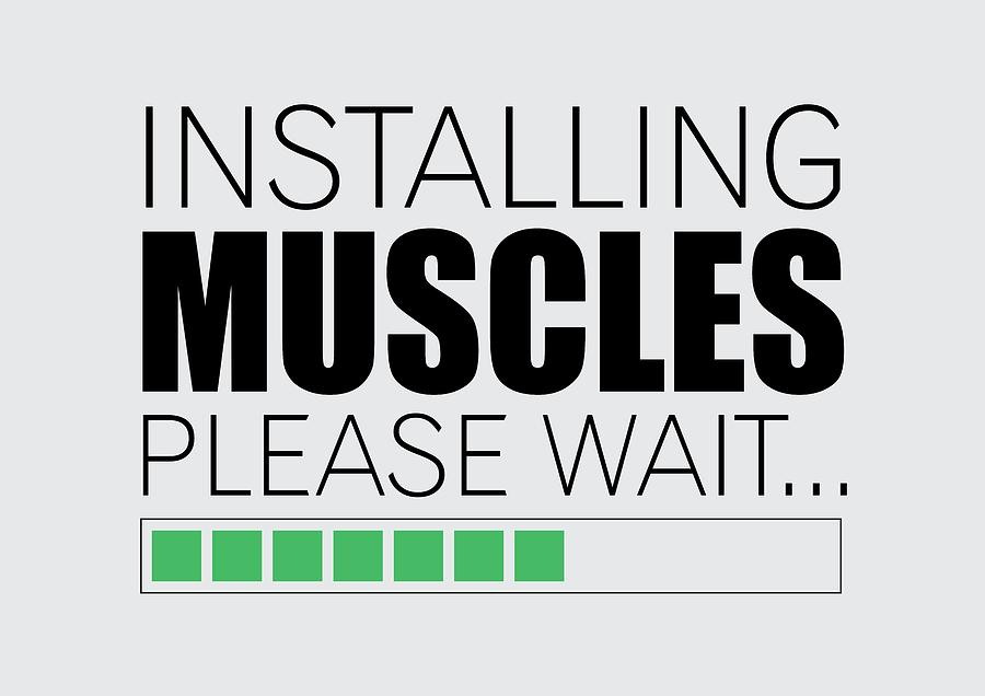 Installing muscles please wait gym motivational quotes