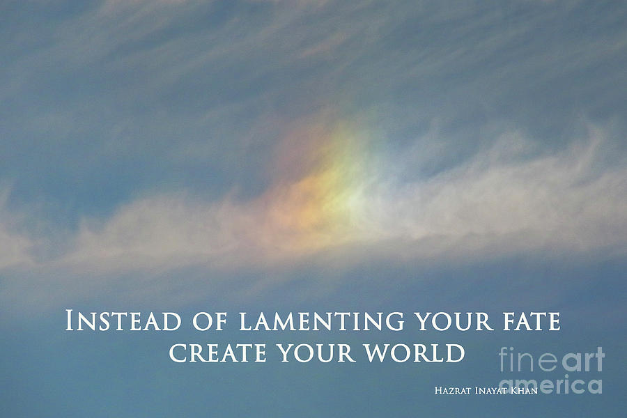 Instead Of Lamenting Your Fate Create Your World by Agnieszka Ledwon