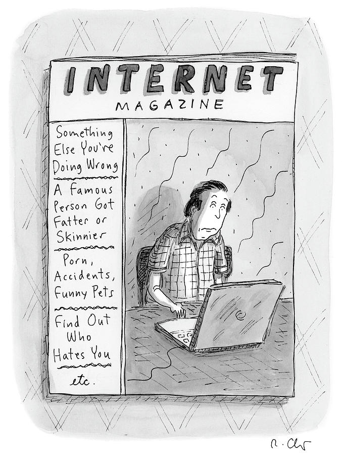 Internet Magazine Drawing by Roz Chast