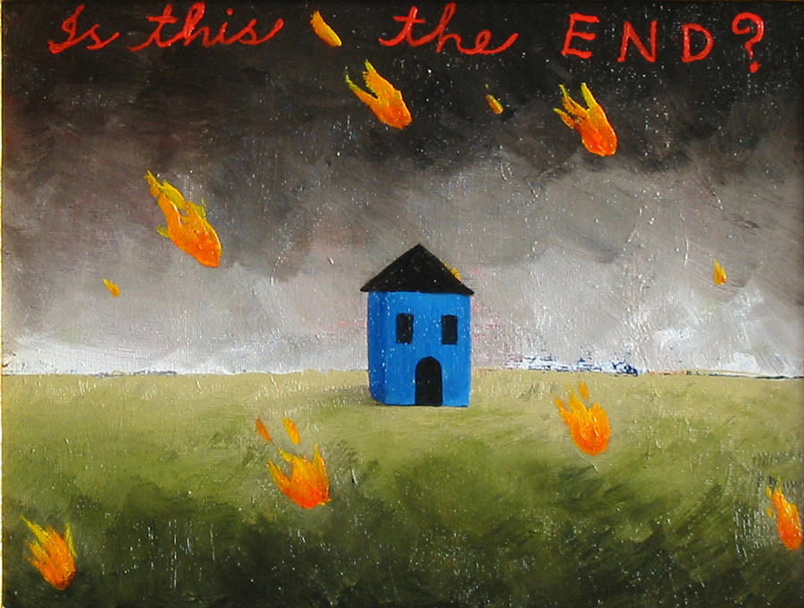 House Painting - Is This The End by Pauline Lim