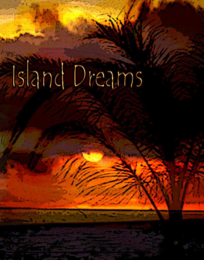 Digital Art Painting - Island Dreams by Gerlinde Keating - Galleria GK Keating Associates Inc