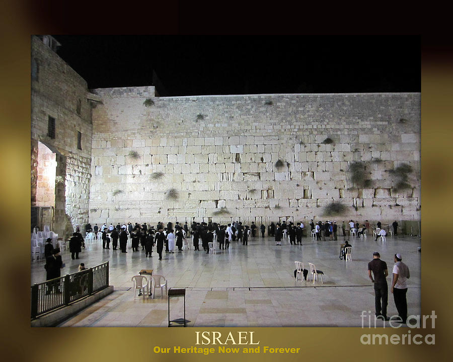 ISRAEL Western Wall - Our Heritage Now and Forever by John Shiron