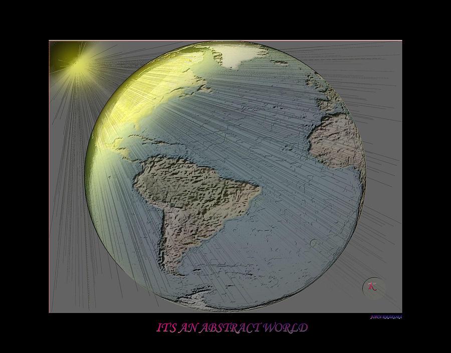 Planets Digital Art - Its An Abstract World by John Krakora