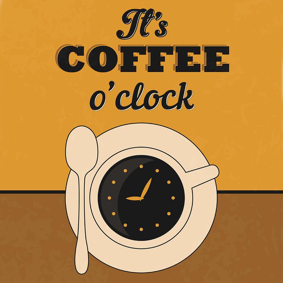It's Coffee O'clock Digital Art by Naxart Studio