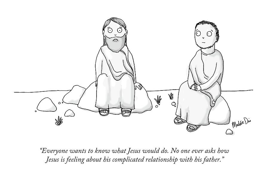 Jesus Complains About His Father Issues