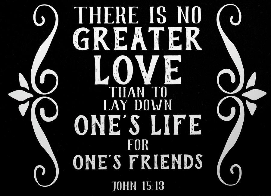 John 15 13 Scripture Verses Bible Art
