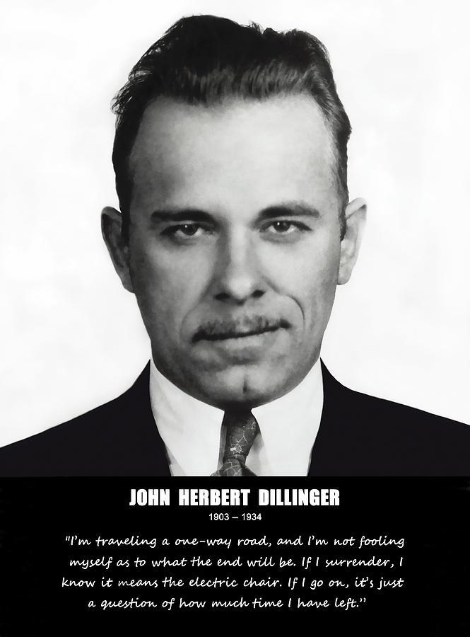 Dillinger Photograph - John Dillinger -- Public Enemy No. 1 by Daniel Hagerman