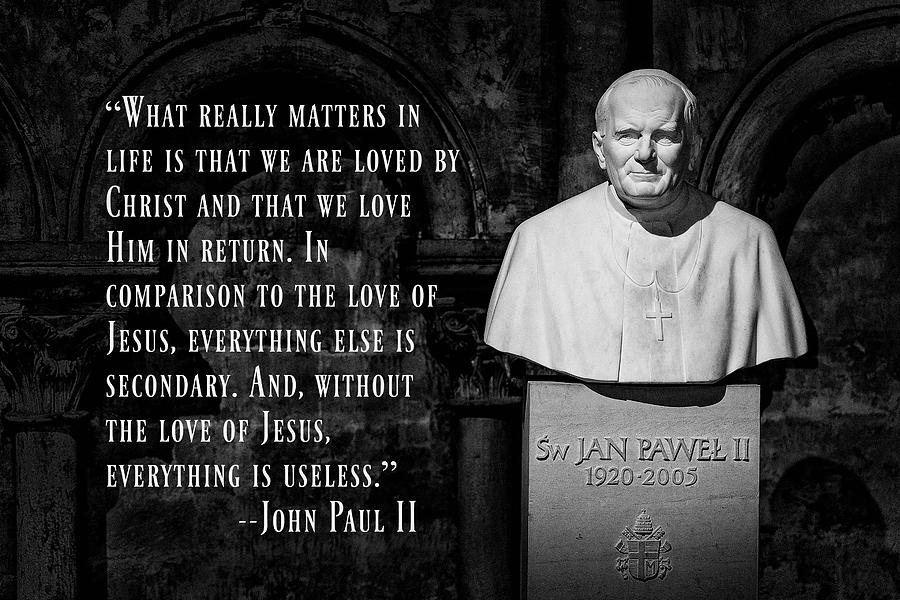 John Paul Ii Photograph - John Paul II - Love Of Christ by Stephen Stookey