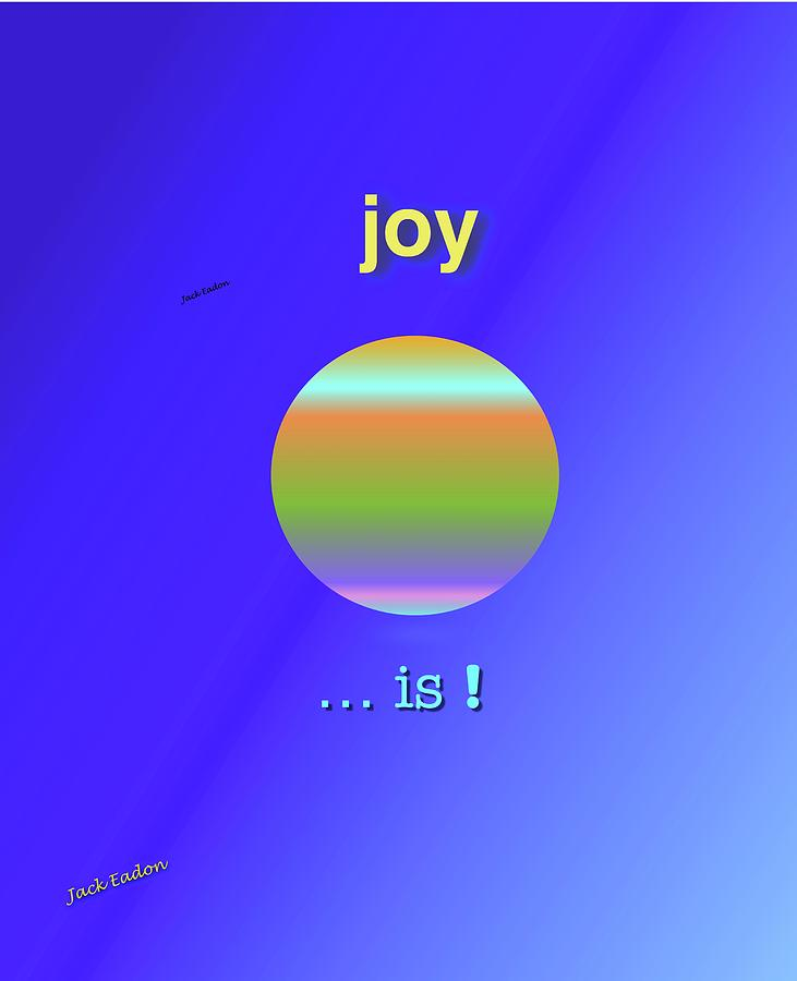 Now Photograph - Joy  Is by Jack Eadon