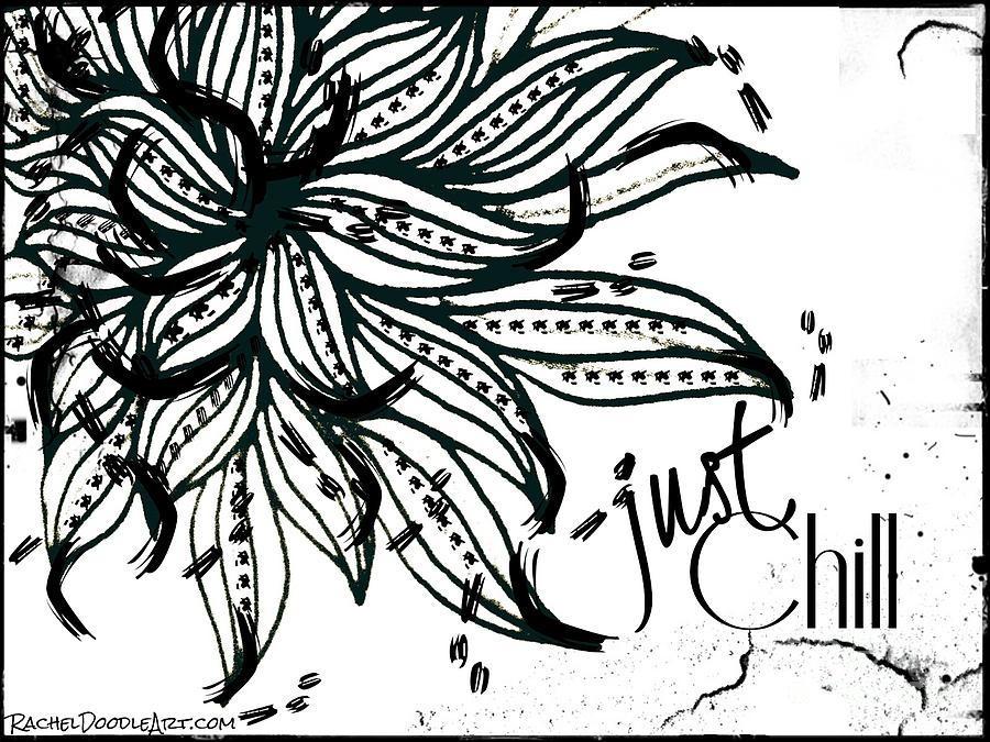 Doodle Drawing - Just Chill by Rachel Maynard