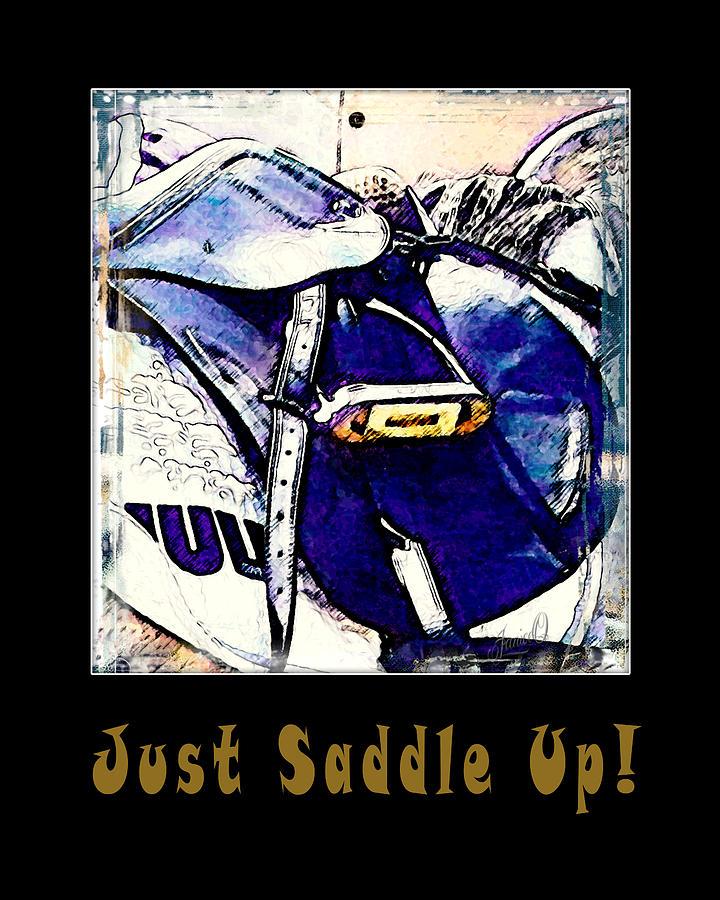 Animal Digital Art - Just Saddle Up by Janice OConnor