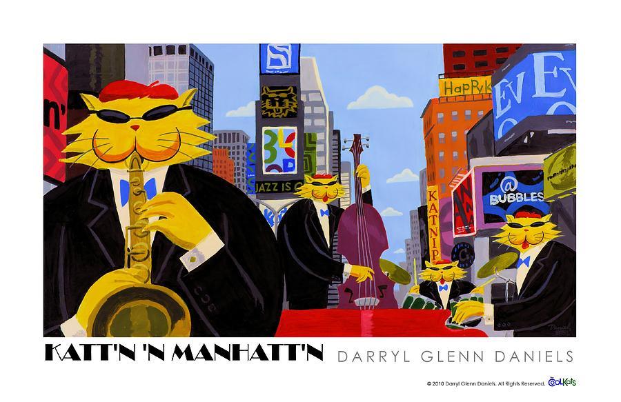 Kattn N Manhattn by DG Daniels