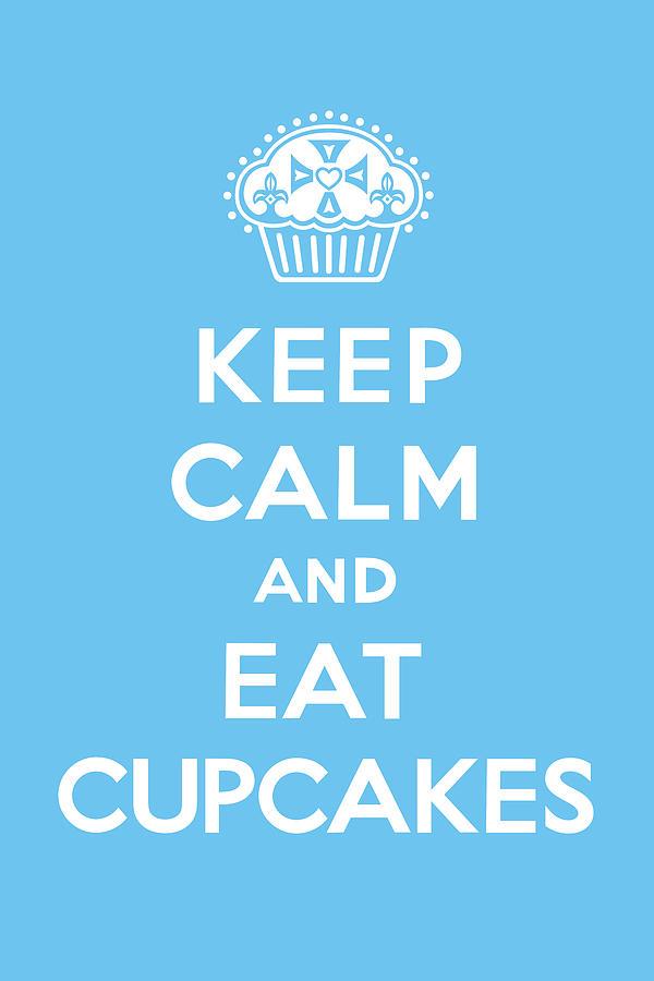 Andi Bird Digital Art - Keep Calm And Eat Cupcakes - Blue by Andi Bird