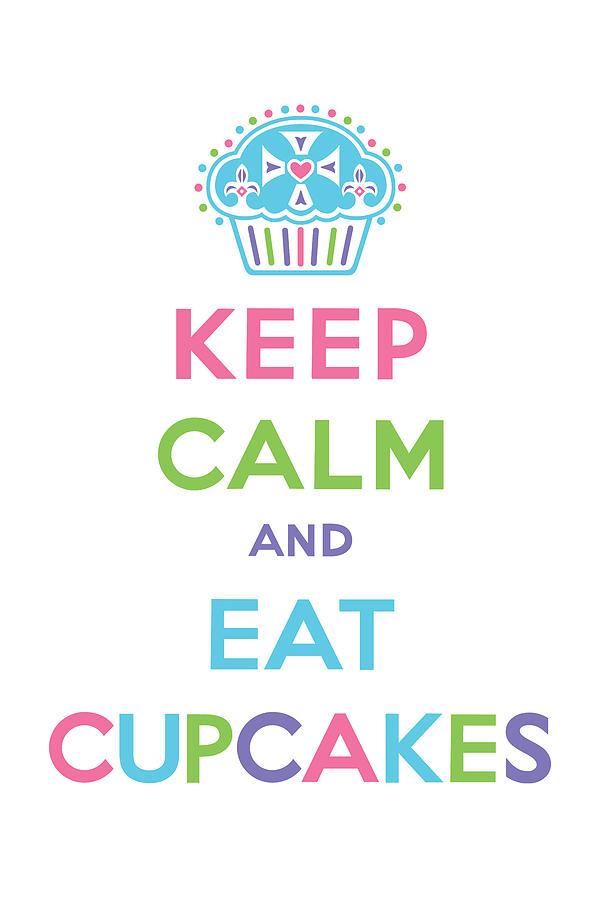 Andi Bird Digital Art - Keep Calm And Eat Cupcakes - Multi Pastel by Andi Bird