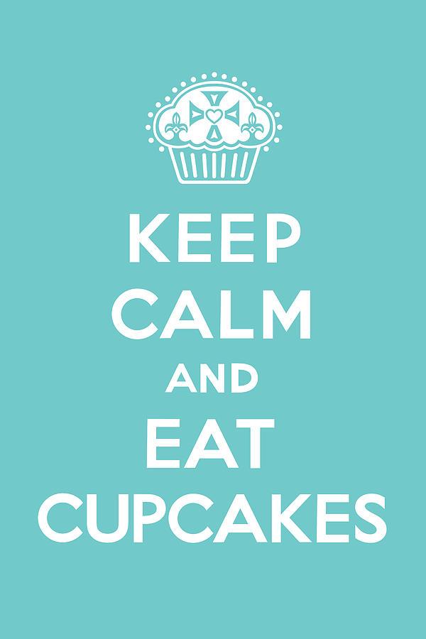 Andi Bird Digital Art - Keep Calm And Eat Cupcakes - Turquoise  by Andi Bird