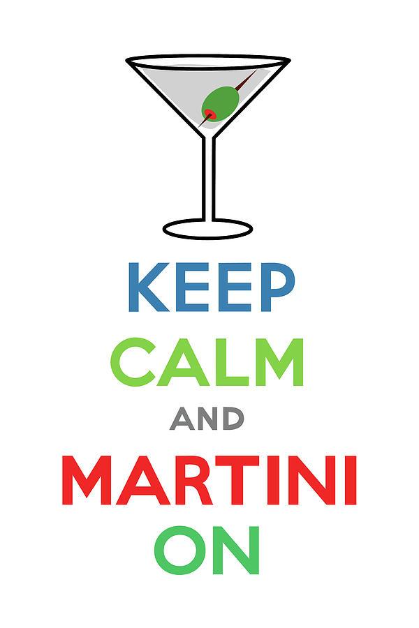 Vodka Digital Art - Keep Calm And Martini On by Andi Bird