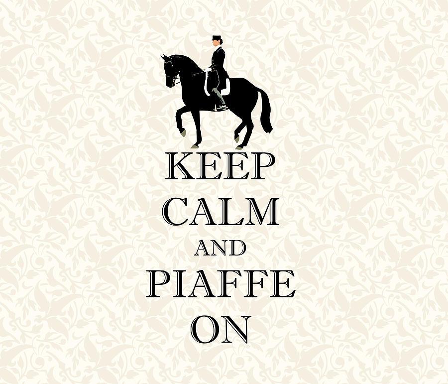 Horse Digital Art - Keep Calm And Piaffe On Dressage by Patricia Barmatz
