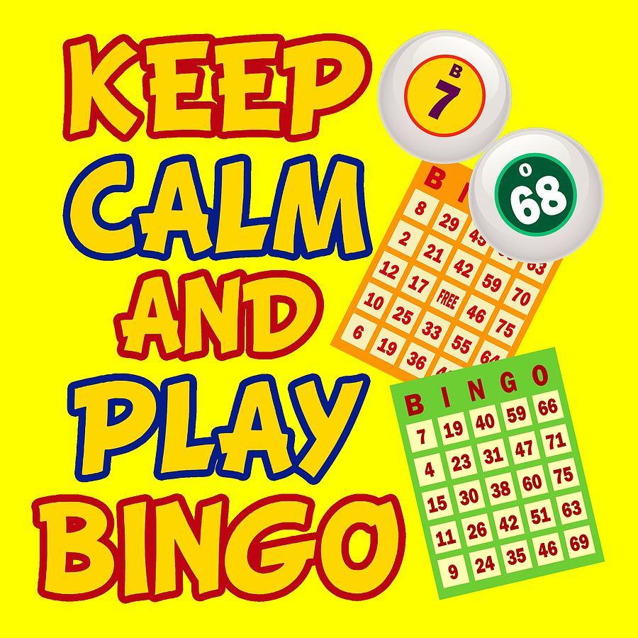 Keep Calm And Play Bingo Digital Art by David G Paul