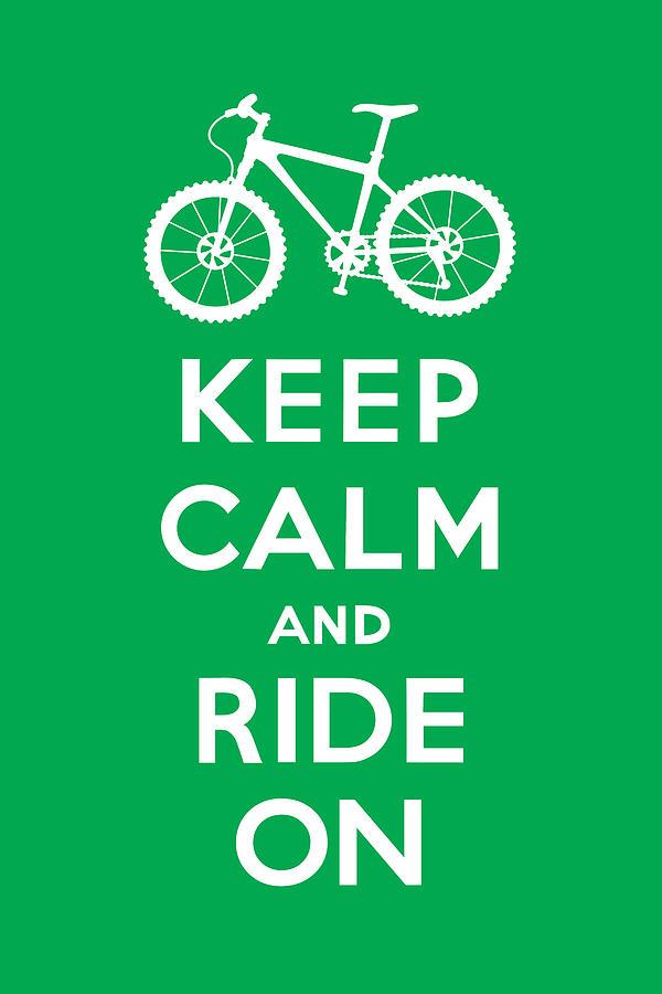 Andi Bird Digital Art - Keep Calm And Ride On - Mountain Bike - Green by Andi Bird
