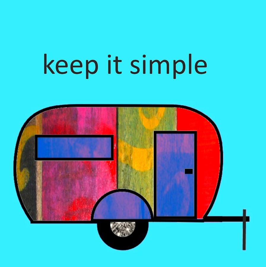 Camper Painting - Keep It Simple by Rick Cheadle