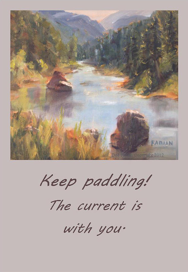 Note Card Painting - Keep Paddling by Dee Fabian