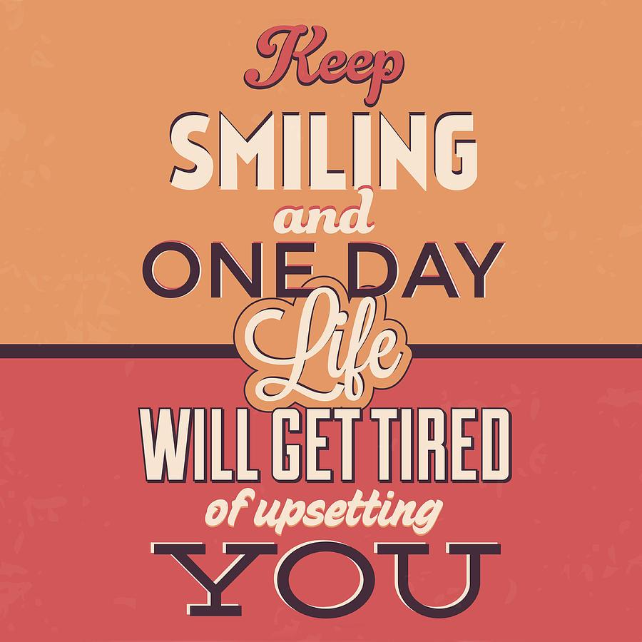 Motivation Photograph - Keep Smiling by Naxart Studio