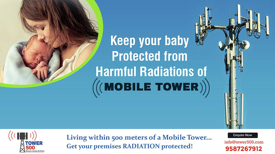 Keep Your Baby Protected From Harmful Radiation Of Mobile Tower by Tower500