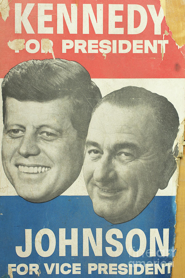 Vintage Posters Photograph - Kennedy For President Johnson For Vice President by Edward Fielding