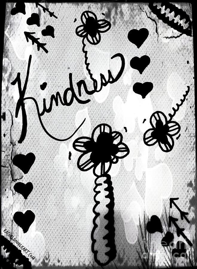 Doodle Drawing - Kindness by Rachel Maynard
