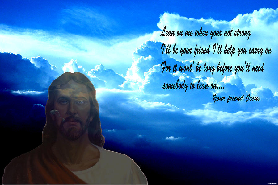 Jesus Digital Art Clouds Mixed Media Blue Sky Photography Words Sunrise Sunset Digital Art Photograph - Lean On Me 3 by Evelyn Patrick