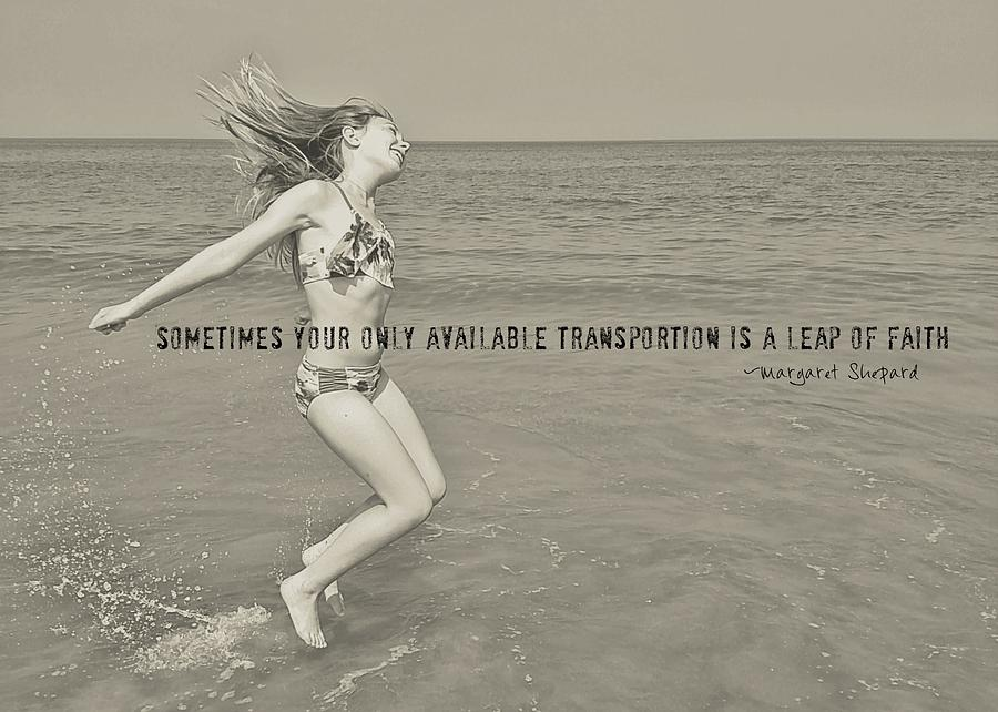Beach Photograph - Leap Of Faith Quote by JAMART Photography
