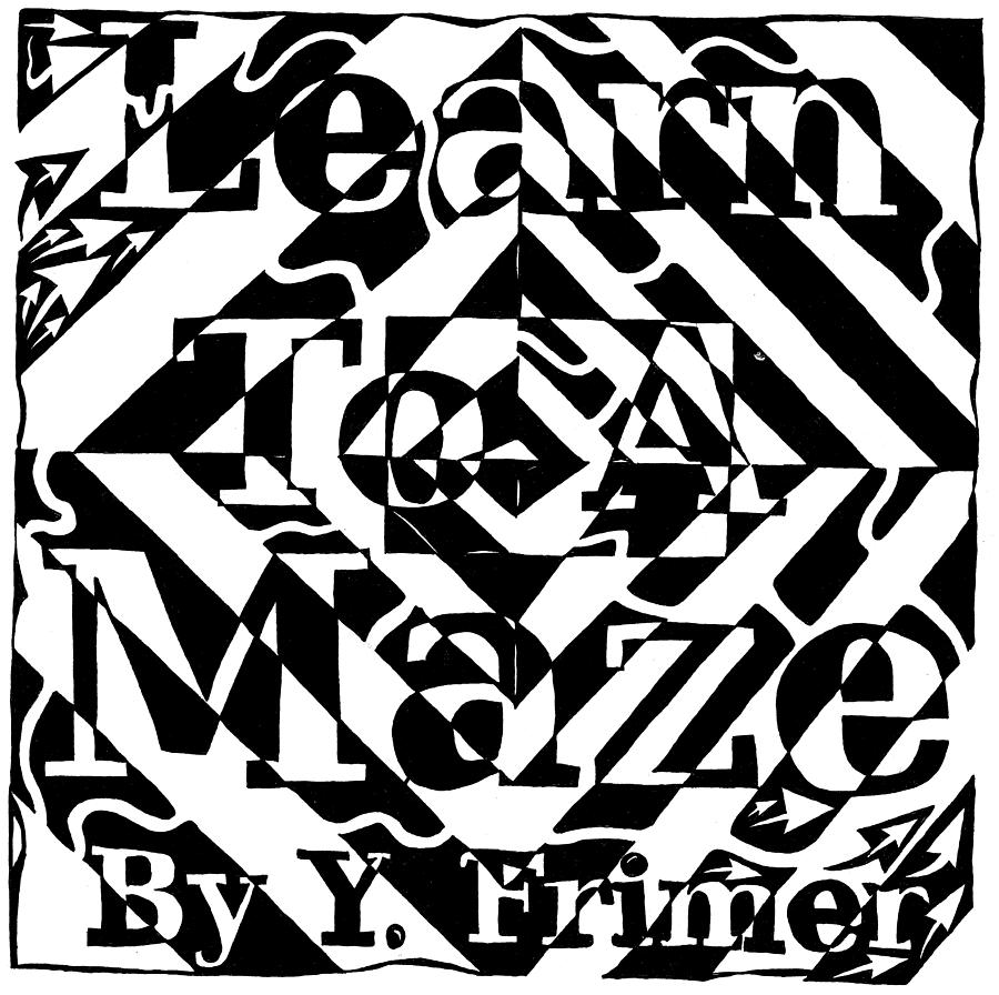 Maze Book Drawing - Learn To A Maze Book Cover 1 by Yonatan Frimer Maze Artist
