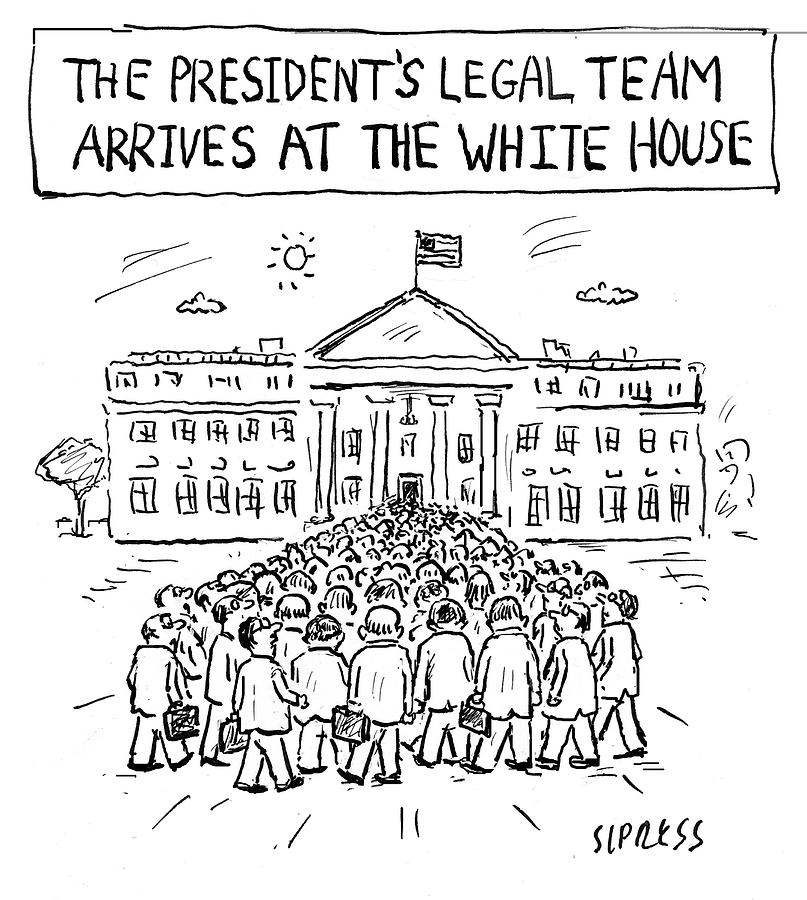 Donald Trump Drawing - Legal Team Arrives At The White House by David Sipress