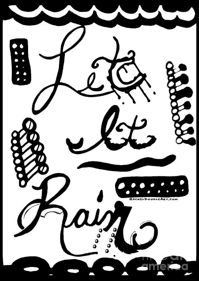 Doodle Drawing - Let It Rain by Rachel Maynard
