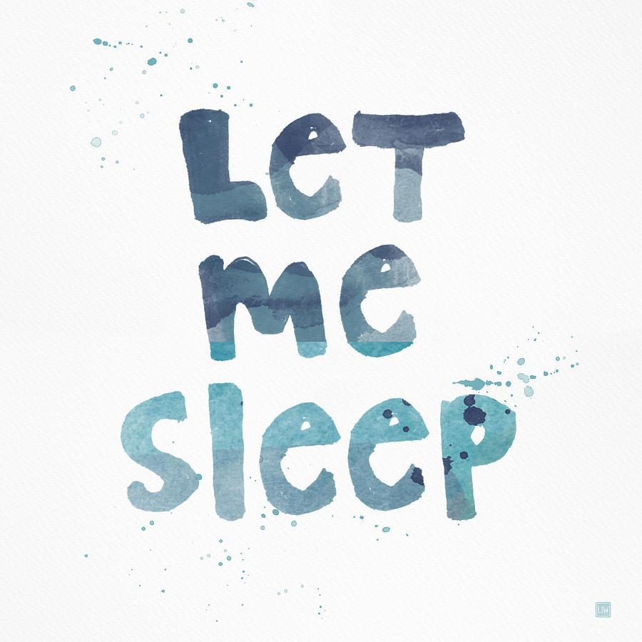 Sleep Painting - Let Me Sleep  by Linda Woods