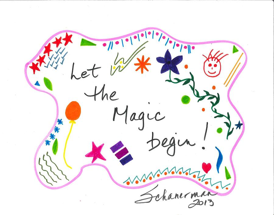 Whimsical Drawing - Let The Magic Begin by Susan Schanerman